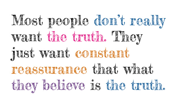 most_people_do_not_really_want_truth
