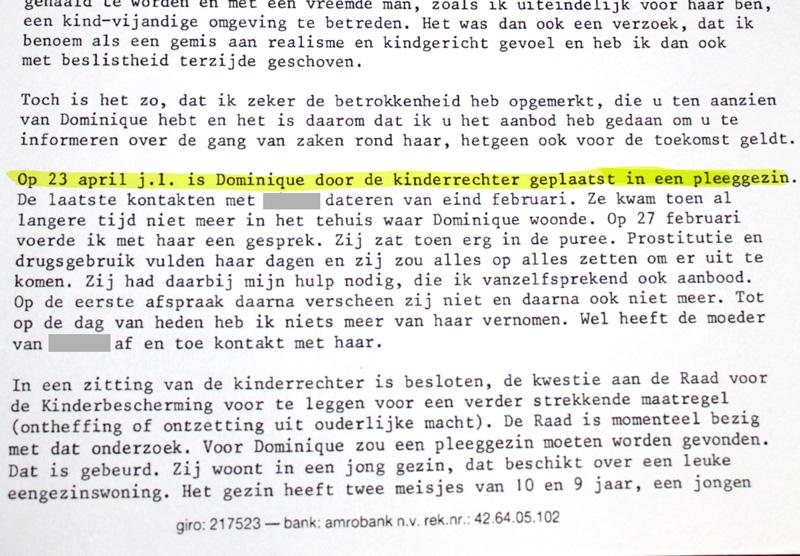 """In deze brief van Humanitas van 11 juni 1987 staat: """"Op 23 april j.l. is Dominique door de kinderrechter geplaatst in een pleeggezin."""" Geschreven door de gezinsvoogd Nardus Woldhuis."""