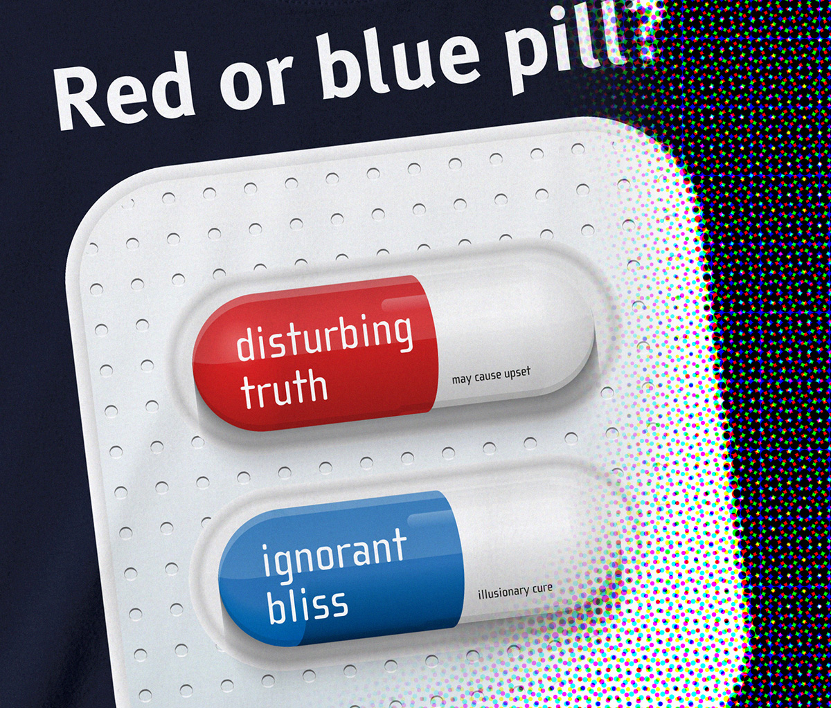 Red or blue pill?