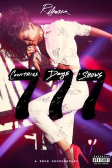 Rihanna met de cijferreeks 777, verwijzend naar de documentaire 777 die in 2013 uitkwam. 7 landen, 7 dagen, 7 shows.