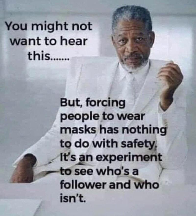 """""""Je wil dit misschien niet horen... Maar mensen dwingen om een mondkapje te dragen heeft niets met veiligheid te maken. Het is een experiment om te zien wie een volger is en wie niet."""""""