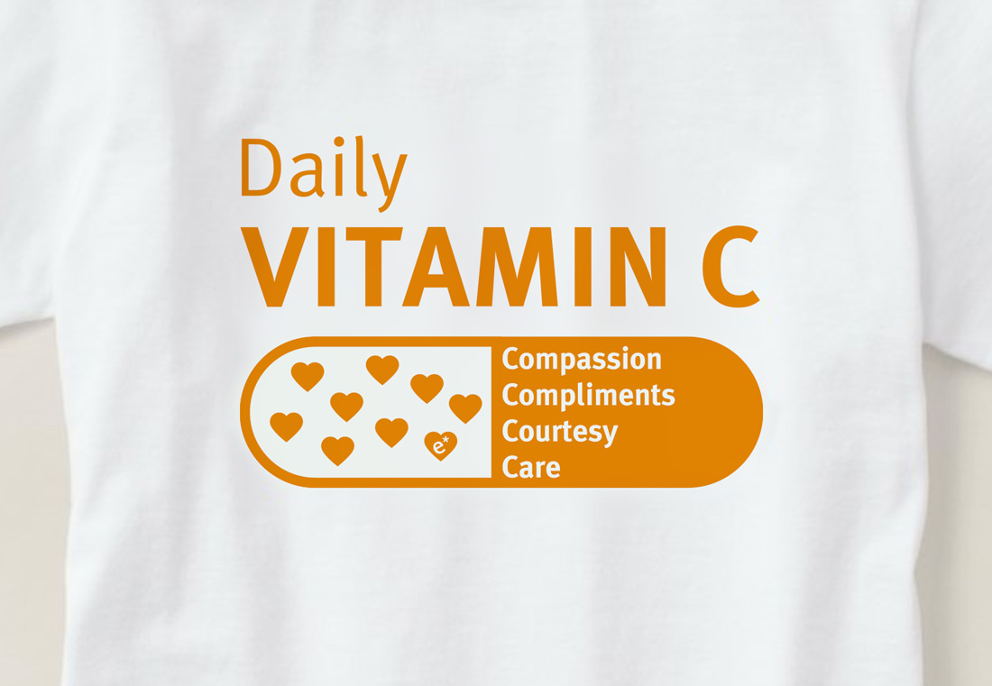 Daily Vitamin C: Compassion, Compliments, Courtesy, Care.